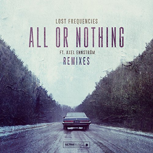 Lost Frequencies - All or Nothing [Remixes] (2017) [WEB FLAC] Download