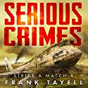 Serious Crimes: Strike a Match, Book 1 Audiobook by Frank Tayell Narrated by Fiona Hardingham
