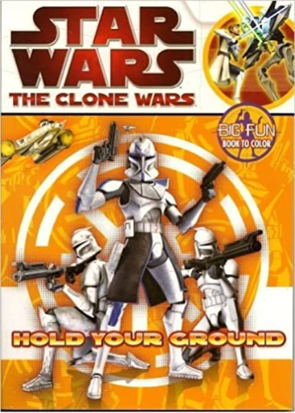 - Star Wars The Clone Wars Coloring Book ~ Hold Your Ground: Creative Edge:  9781403775122: Amazon.com: Books