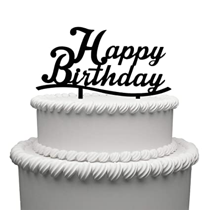 Image Unavailable Not Available For Color Happy Birthday Acrylic Cake Topper Black
