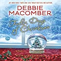 Twelve Days of Christmas: A Christmas Novel Audiobook by Debbie Macomber Narrated by Suzanne Elise Freeman