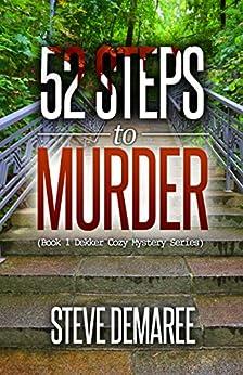 52 Steps to Murder (Book 1 Dekker Cozy Mystery Series) by [Demaree, Steve]