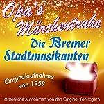 Die Bremer Stadtmusikanten (Opa's Märchentruhe)    N.N.