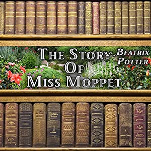 The Story of Miss Moppet Audiobook