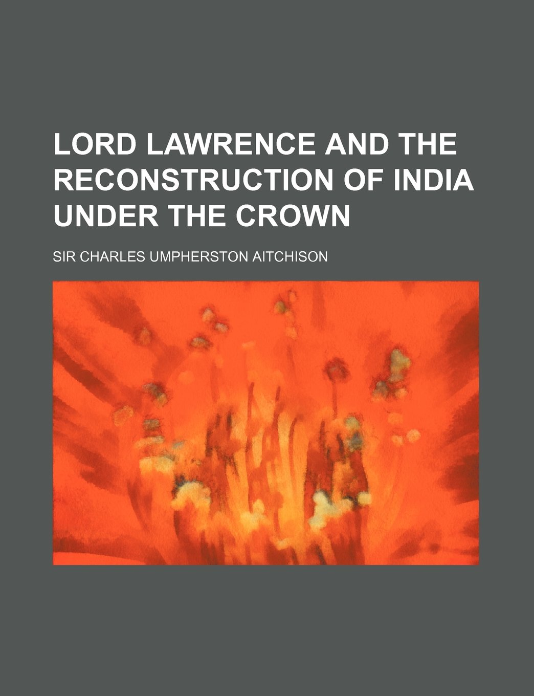 Buy Lord Lawrence and the Reconstruction of India Under the Crown