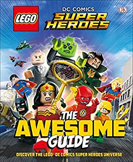 Book Cover: LEGO® DC Comics Super Heroes The Awesome Guide
