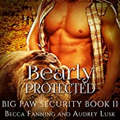 Bearly Protected: Big Paw Security, Book 2 | Becca Fanning