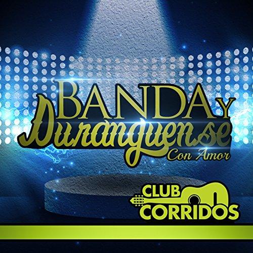 Club Corridos Presenta: Banda ...