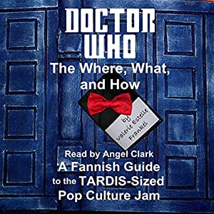 Doctor Who - The What, Where, and How Audiobook