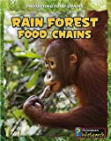 Rain Forest Food Chains (Protecting Food Chains)