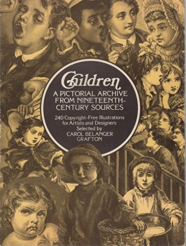 Children : A Pictorial Archive from 19th Century Sources; 242 Copyright-Free Ill