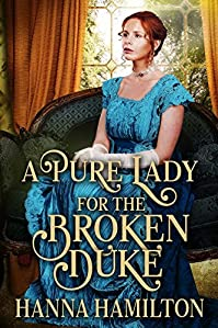 A Pure Lady For The Broken Duke by Hanna Hamilton ebook deal
