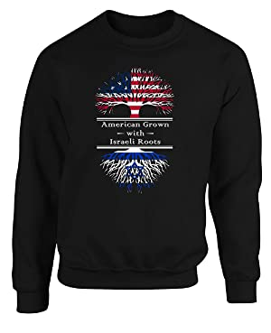 American Grown With Israeli Roots Great Gifts Israel - Adult Sweatshirt M Black