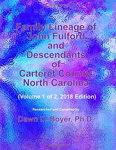 Pdf family lineage of john fulford and descendants of carteret pdf family lineage of john fulford and descendants of carteret county north carolina volume 1 of 2 2018 edition genealogy lineage charts by dawn boyer fandeluxe Gallery