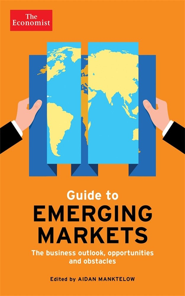 Download The Economist Guide to Emerging Markets: The business outlook, opportunities and obstacles (Economist Books) PDF