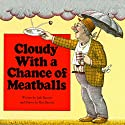 Cloudy With a Chance of Meatballs / Pickles to Pittsburgh Audiobook by Judi Barrett Narrated by Jerry Terheyen, Linda Terheyen