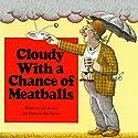 Cloudy With a Chance of Meatballs / Pickles to Pittsburgh Audiobook by Judi Barrett Narrated by Jerry Terheyen, Linda Terheyen