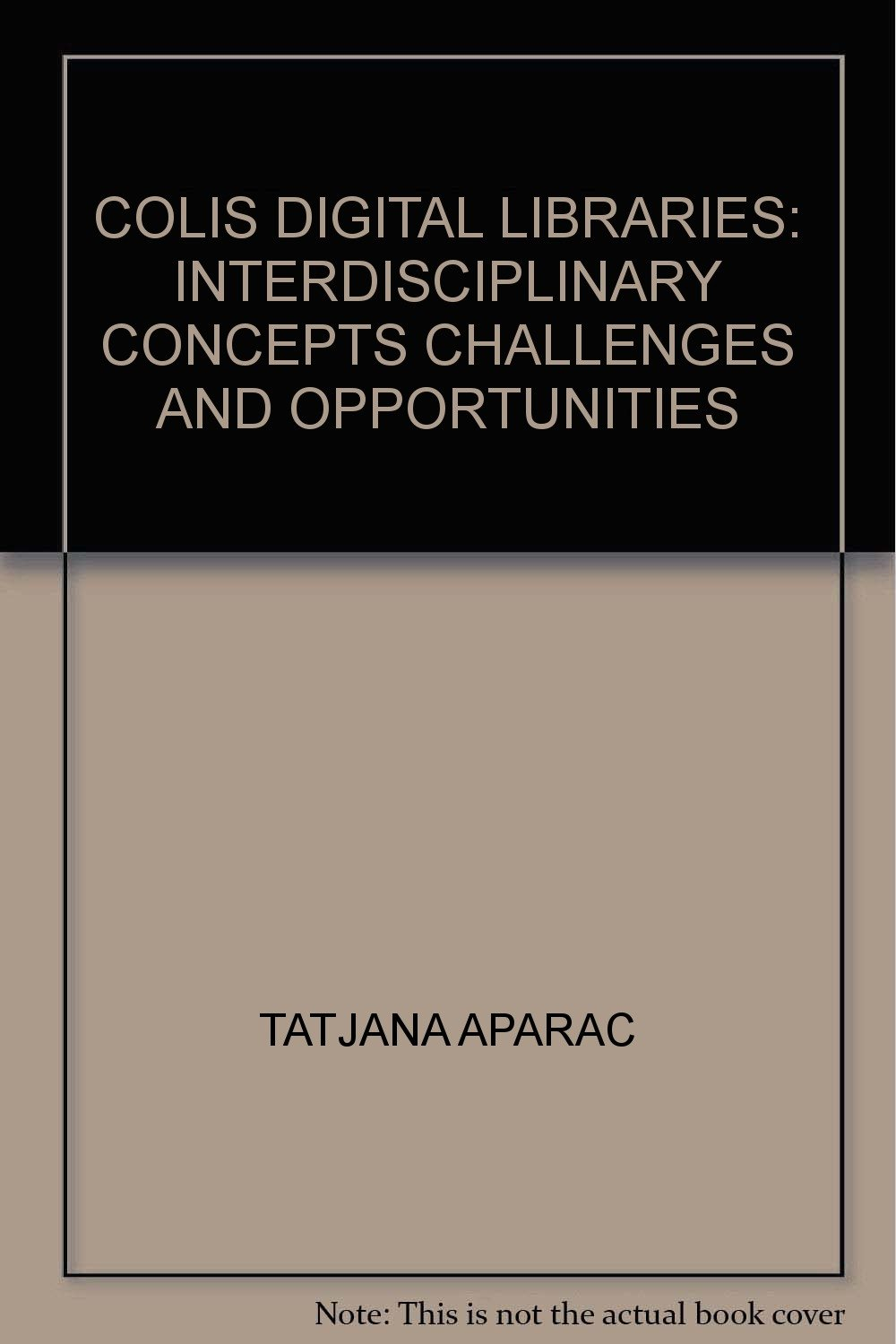 CoLIS Digital Libraries: Interdisciplinary Concepts Challenges and