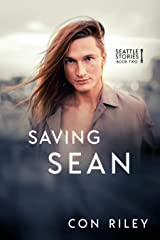 Saving Sean (Seattle Stories Book 2) Kindle Edition