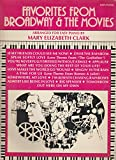 EASY PIANO FAVORITES FROM BROADWAY AND THE MOVIES: INCLUDES ; OVER THE RAINBOW, SINGIN IN THE RAIN, BIG SPENDER, A TIME FOR US, AND MANY MORE