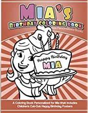 Mia's Birthday Coloring Book Kids Personalized Books: A Coloring Book Personalized for Mia that includes Children's Cut Out Happy Birthday Posters