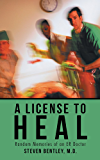 A License to Heal: Random Memories of an ER Doctor