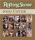 Rolling Stone. 1000 Cover - Die Geschichte der einflussreichsten Zeitschrift der Popkultur