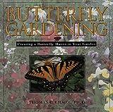 Butterfly Gardening, Thomas C. Emmel, 156799525X