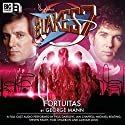 Blake's 7 2.2 Fortuitas Radio/TV Program by George Mann Narrated by Paul Darrow, Michael Keating, Jan Chappell, Steven Pacey, Tom Chadbon