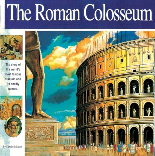 The Roman Colosseum: The story of the world's most famous stadium and its deadly games (Wonders of the World Book) ()