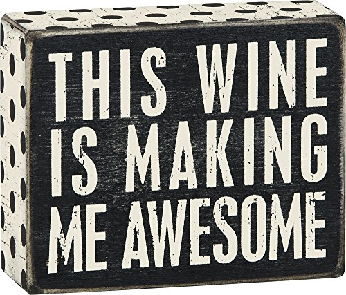 Box Sign - This Wine is Making Me Awesome (Awesome Wood)