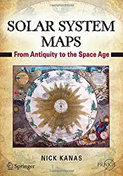 Solar System Maps: From Antiquity to the Space Age (Springer Praxis Books / Popular Astronomy)