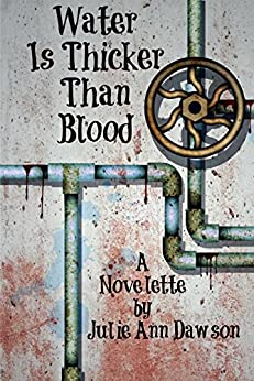Water is Thicker than Blood by [Dawson, Julie Ann]