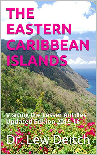 THE EASTERN CARIBBEAN ISLANDS: Visiting the Lesser Antilles Updated Edition 2015-16 (Traveler's Companion Series 2 Updated December 2015 Book 4)
