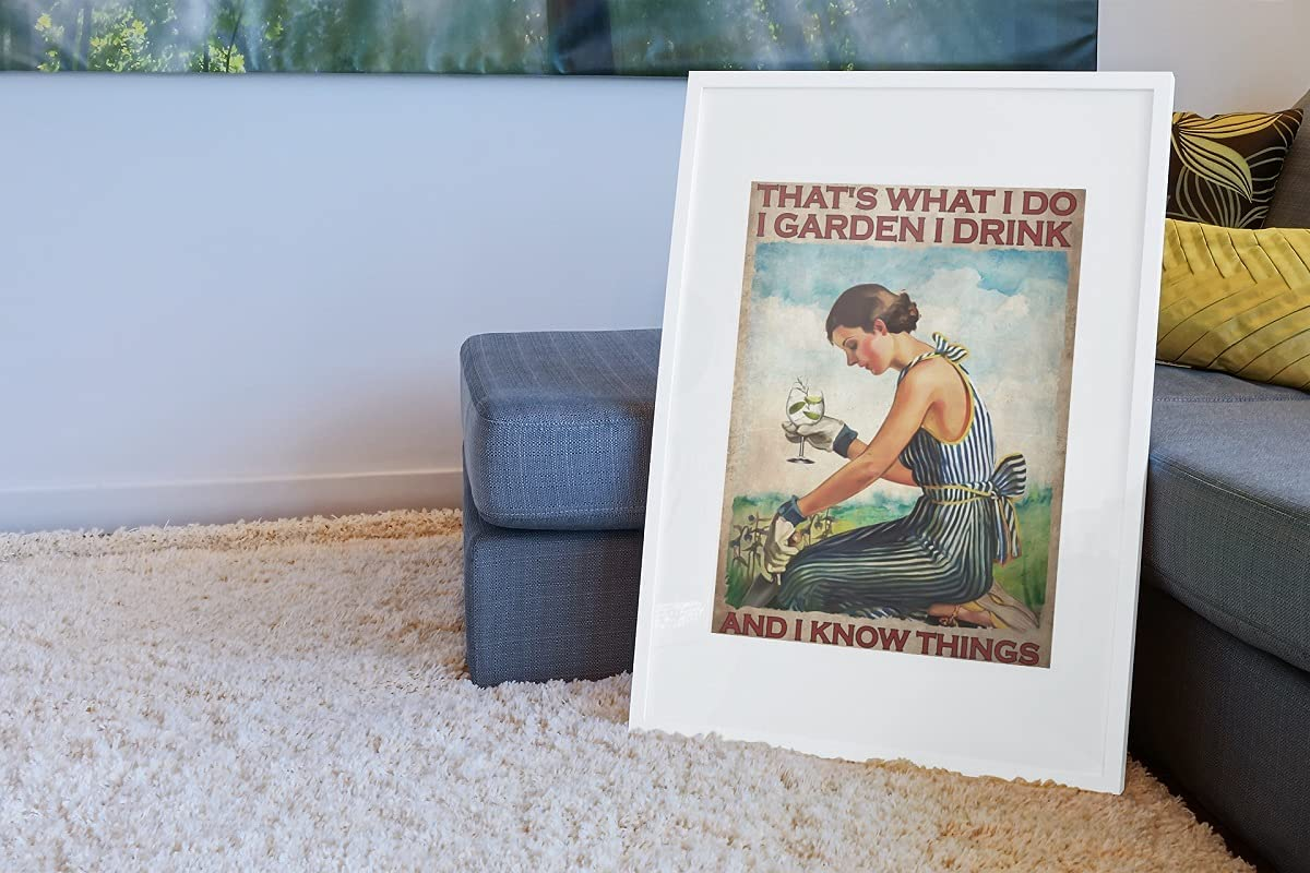 Gin that's what I do I garden I drink I know things poster