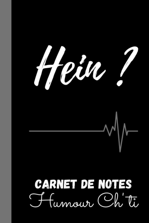 Hein ?: Carnet de notes drôle …