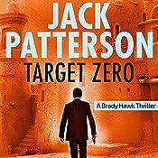 Target Zero: A Brady Hawk Novel, Book 5 | Jack Patterson