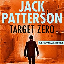 Target Zero: A Brady Hawk Novel, Book 5 Audiobook by Jack Patterson Narrated by Dwight Kuhlman