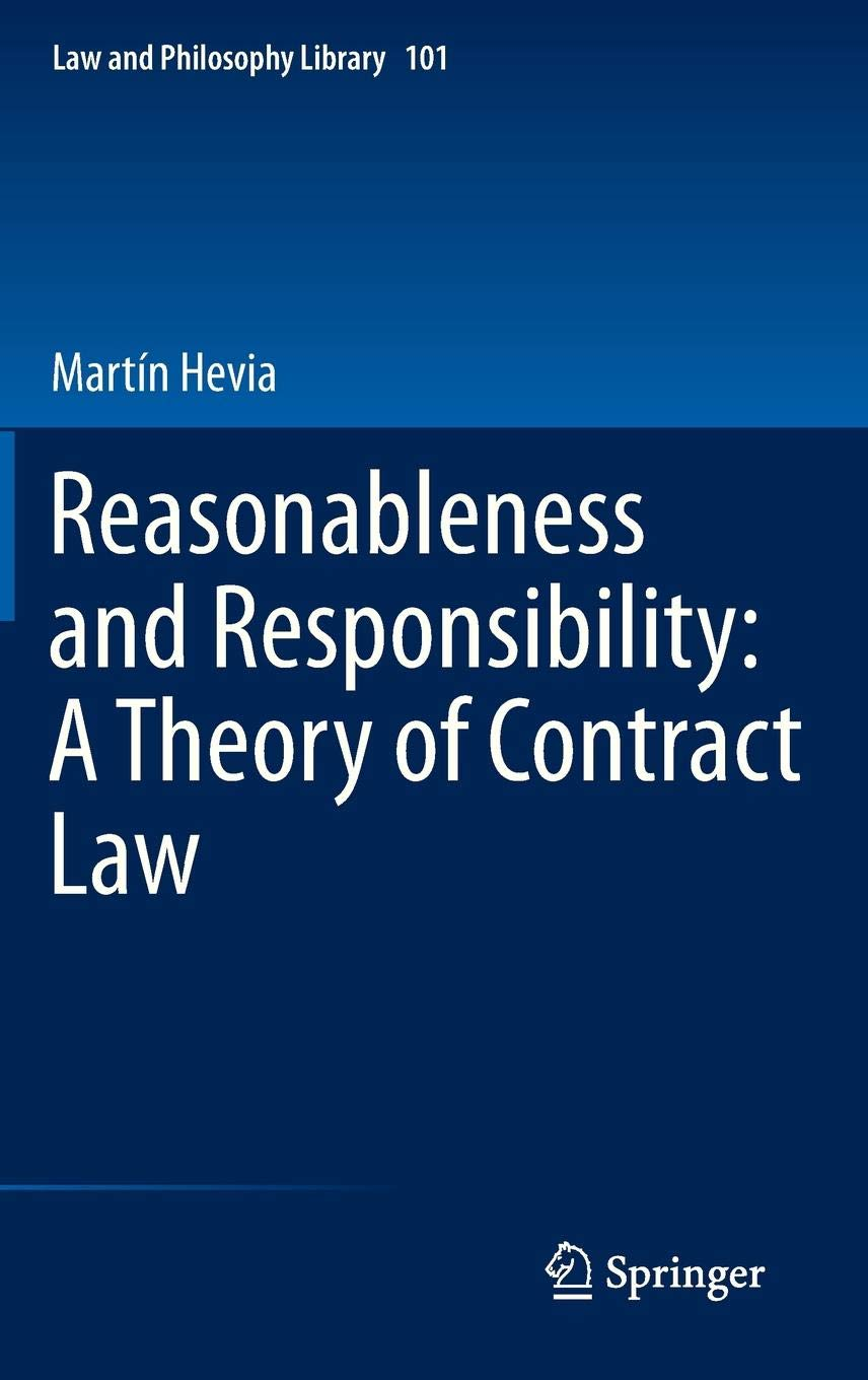 Reasonableness and Responsibility: A Theory of Contract Law (Law and Philosophy Library) by Brand: Springer