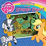 My Little Pony:  Welcome to the Everfree Forest! (My Little Pony (Little, Brown & Company))