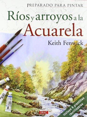 Descargar Libro Preparado Para Pintar RÍos Y Arroyos A La Acuarela Keith Fenwinck
