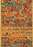 img - for Jes?s 4.1 (2013): Los cuatro Evangelios en un solo relato (Spanish Edition) by Luis Uribe Arbel?ez (2013-11-27) book / textbook / text book