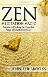 Zen Meditation Magic, Jennifer Brooks, 1495928993
