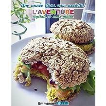 Une année dans mon assiette!: L'aventure végétale et sans gluten (French Edition)