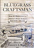 img - for Bluegrass Craftsman: Being the Reminiscences of Ebenezer Hiram Stedman Papermaker 1808-1885 book / textbook / text book