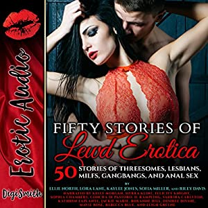 Fifty Stories of Lewd Erotica Audiobook