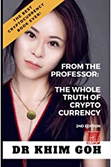 From The Professor: The Whole Truth Of Cryptocurrency: The Best Cryptocurrency Book Ever! Paperback