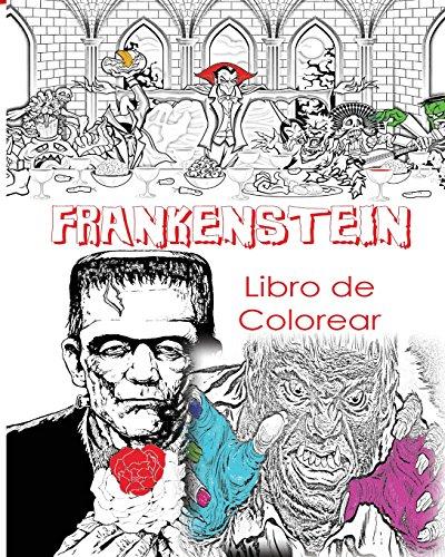 Frankenstein Libro De Colorear Para Adultos Creativos: Color Víctor Frankenstein, Novia de Frankenstein, Frankenstein Mary Shelley, Libro de colorante ... para hombres, mujeres, (Spanish Edition)