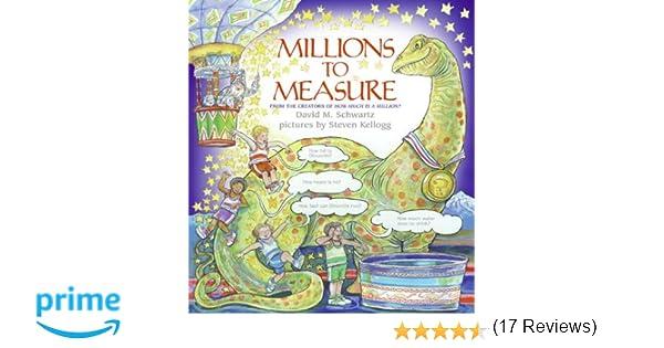 Millions to Measure: David M. Schwartz, Steven Kellogg ...