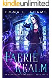 Faerie Realm (The Changeling Chronicles Book 3)